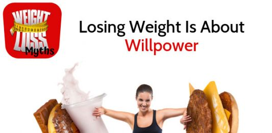 10 Weight Loss Myths - #8: Losing Weight Is About Willpower