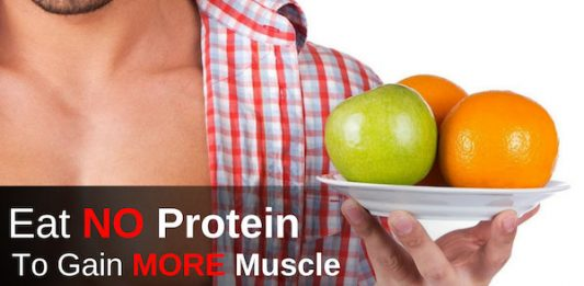 Eat No Protein To Gain More Muscle