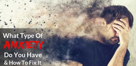 What Type Of Anxiety Do You Have & How To Fix It