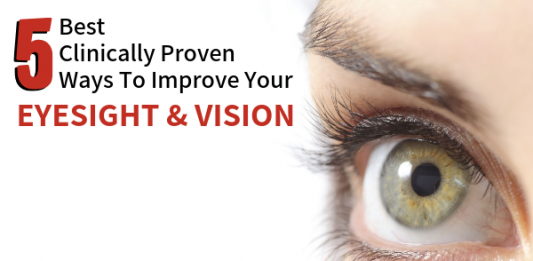 5 Best, Clinically Proven Ways To Improve Your Eyesight & Vision