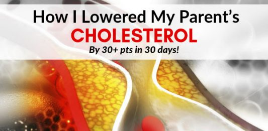 How I Lowered My Parent's Cholesterol By 30+ pts in 30 days - NO diets, exercise or drugs