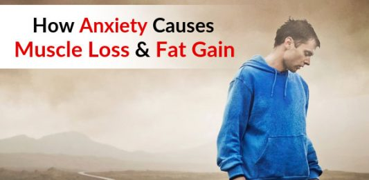 How Anxiety Causes Muscle Loss & Fat Gain