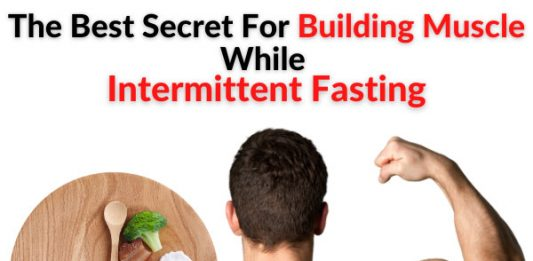 The Best Secret For Building Muscle While Intermittent Fasting