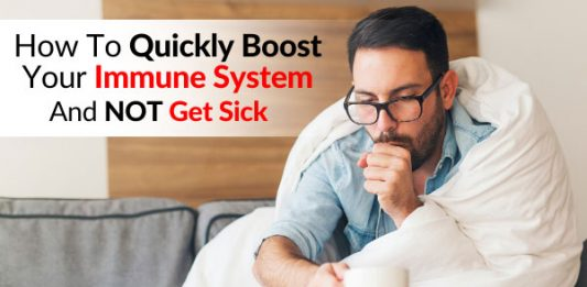 How To Quickly Boost Your Immune System And NOT Get Sick