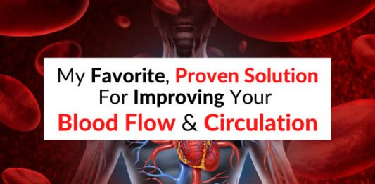 My Favorite Proven Solution For Improving Your Blood Flow & Circulation