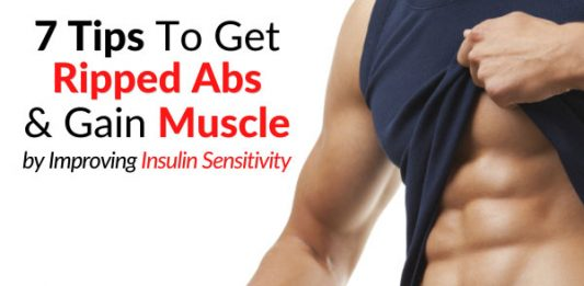 7 Tips To Get Ripped Abs & Gain Muscle by Improving Insulin Sensitivity