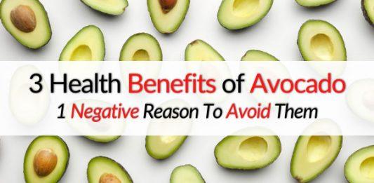 3 Health Benefits of Avocado & 1 Negative Reason To Avoid Them