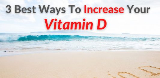 3 Best Ways To Increase Your Vitamin D, Quickly