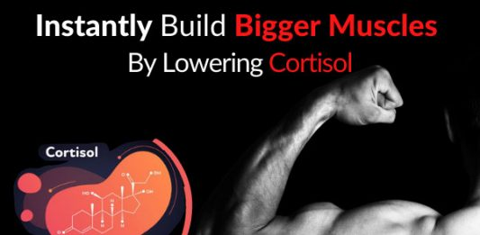 Instantly Build Bigger Muscles By Lowering Cortisol