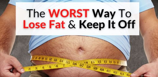 The WORST Way To Lose Fat & Keep It Off