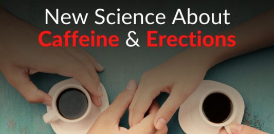 New Science About Caffeine & Erections